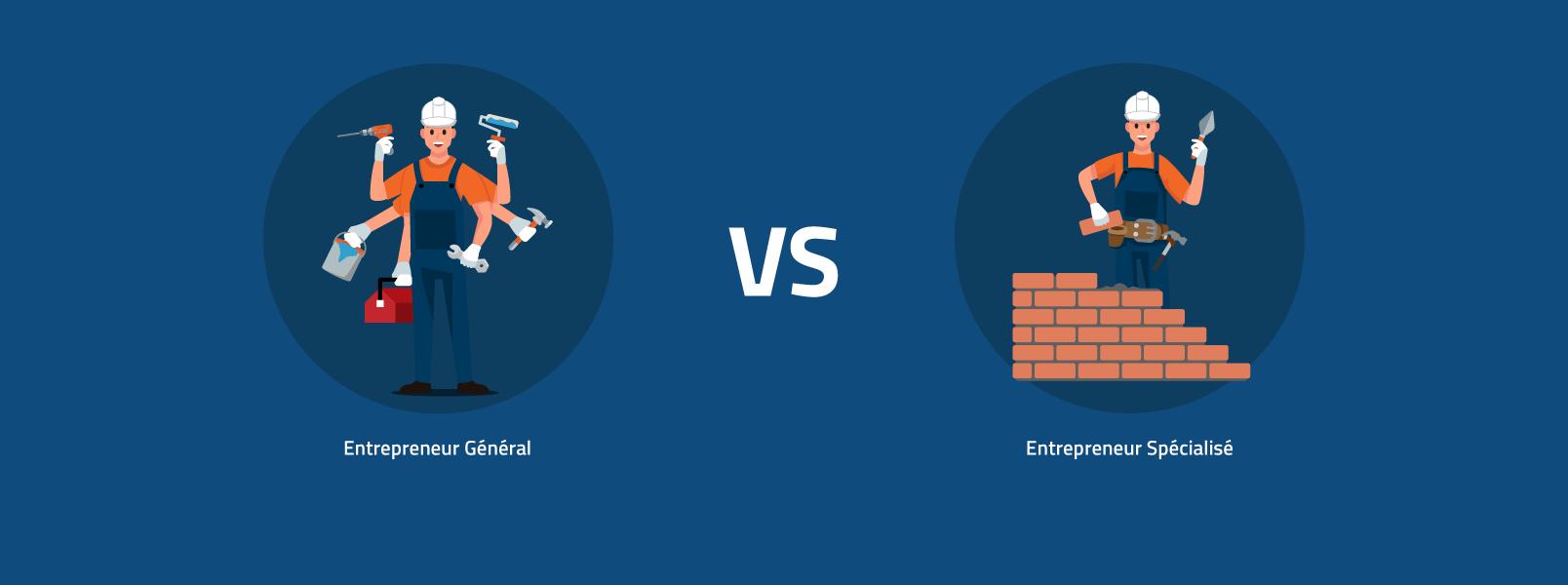 Choisir un entrepreneur général ou un entrepreneur spécialisé?
